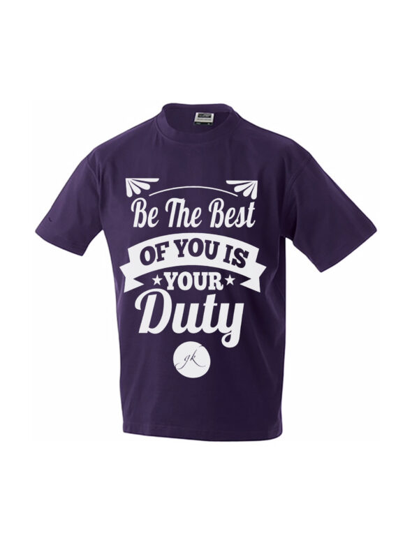 Тениска - Be the Best of You Is Your Duty