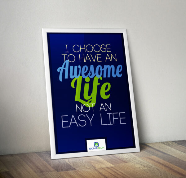 Плакат I choose To Have an AWESOME Life Not an Easy Life
