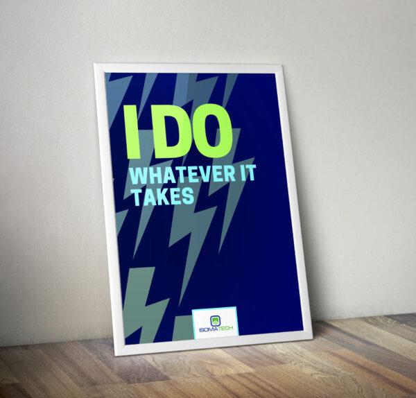Плакат I DO WHATEVER IT TAKES