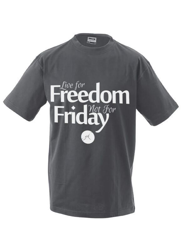 Тениска - Live for Freedom Not for Friday