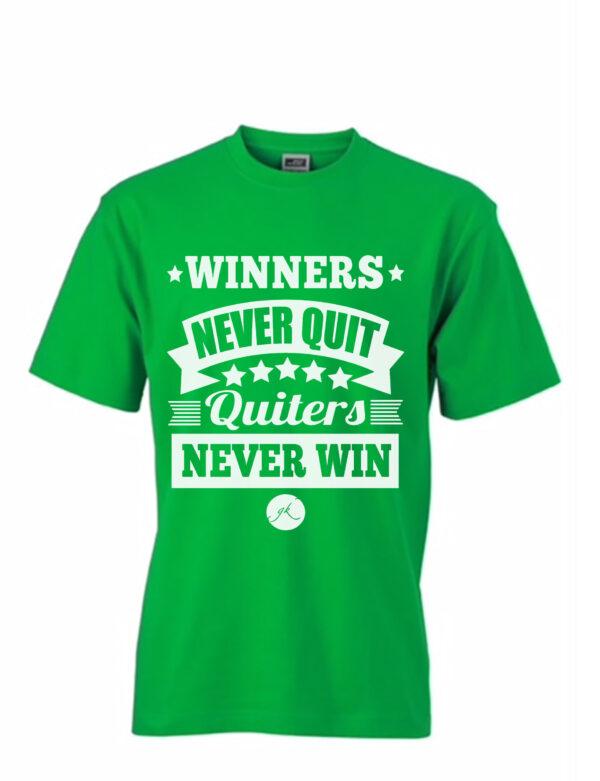 Тениска Winners Never Quit, Quitters Never Win