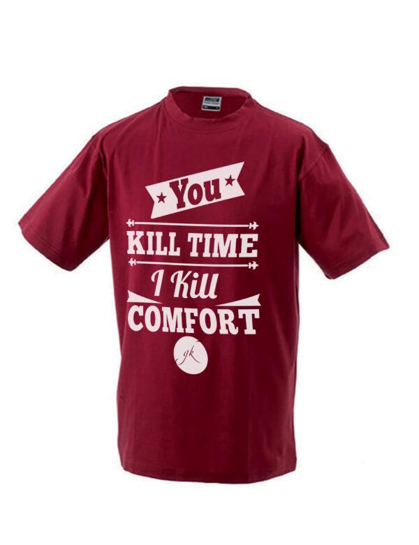 Тениска - You Kill Time I Kill Comfort